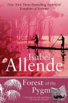 Allende, Isabel - Forest of the Pygmies