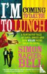 Napier-Bell, Simon - I'm Coming to Take You to Lunch