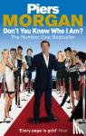 Morgan, Piers - Don't You Know Who I Am?