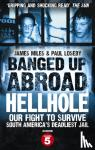 Miles, James - Banged Up Abroad: Hellhole