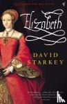 Starkey, David - Elizabeth