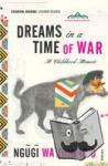 wa Thiong'o, Ngugi - Dreams in a Time of War