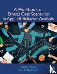 Darren (Pepperdine University, Department of Psychology, Los Angeles, CA, USA) Sush, Adel C. (Pepperdine University, Department of Psychology, Los Angeles, CA, USA) Najdowski - A Workbook of Ethical Case Scenarios in Applied Behavior Analysis