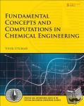 Utgikar, Vivek - Fundamental Concepts and Computations in Chemical Engineering