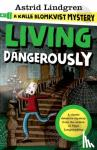 Astrid Lindgren - A Kalle Blomkvist Mystery: Living Dangerously