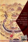 Haboush, Jahyun Kim - The Great East Asian War and the Birth of the Korean Nation