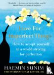 Haemin Sunim - Love for Imperfect Things
