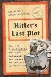 Sayer, Ian, Dronfield, Jeremy - Hitler's Last Plot