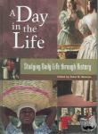 - A Day in the Life - Studying Daily Life through History