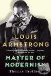Brothers, Thomas - Louis Armstrong, Master of Modernism