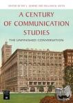 - A Century of Communication Studies - The Unfinished Conversation