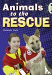 Corfe, Elizabeth - Animals to the Rescue (Gold B) NF