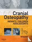 Sergueef, Nicette - Cranial Osteopathy for Infants, Children and Adolescents - A Practical Handbook