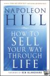 Hill, Napoleon - How To Sell Your Way Through Life