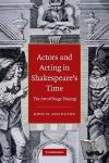 Astington, John H. (University of Toronto) - Actors and Acting in Shakespeare's Time - The Art of Stage Playing