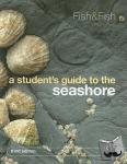 J. D. (University of Wales, Aberystwyth) Fish, S. (University of Wales, Aberystwyth) Fish - A Student's Guide to the Seashore