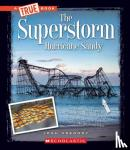 Gregory, Josh - The Superstorm Hurricane Sandy