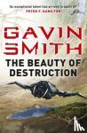 Smith, Gavin G. - The Beauty of Destruction