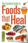 Olivier, Suzannah - Essential Guide to Foods That Heal