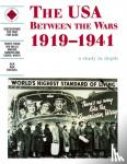 White, Carol, Samuelson, Maggie, Mills, Rik, Fiehn, Terry - The USA Between the Wars 1919-1941: A depth study