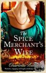 Betts, Charlotte - The Spice Merchant's Wife