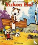 Watterson, Bill - Calvin and Hobbes. Yukon Ho!