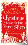 Colgan, Jenny - Christmas at Rosie Hopkins' Sweetshop