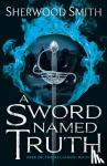 Sherwood Smith - A Sword Named Truth
