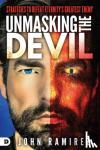 Ramirez, John - Unmasking the Devil - Strategies to Defeat Eternity's Greatest Enemy