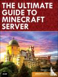 Warner, Timothy L. - The Ultimate Guide to Minecraft Server