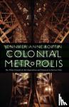 Boittin, Jennifer Anne - Colonial Metropolis