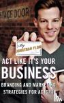 Flom, Jonathan - Act Like It's Your Business