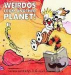Watterson, Bill - Calvin and Hobbes. Weirdos fom Another Planet