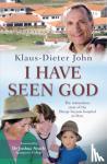 Klaus-Dieter, John - I Have Seen God