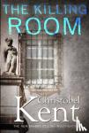 Kent, Christobel - Killing Room