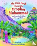 Khan, Sara - My First Book About the Prophet Muhammad