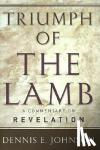 Johnson, Dennis E. - Triumph of the Lamb - A Commentary on Revelation