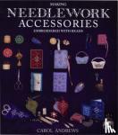 Andrews, Carol - Making Needlework Accessories