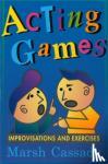 Cassady - Acting Games - Improvisations & Exercises