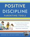 Nelsen, Jane, Tamborski, Mary Nelsen, Ainge, Brad - Positive Discipline Parenting Tools - The 49 Most Effective Methods to Stop Power Struggles, Build Communication, and Raise Empowered, Capable Kids