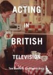 Cantrell, Tom, Hogg, Christopher - Acting in British Television