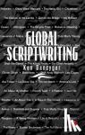 Dancyger, Ken (Tisch School of the Arts, New York University, NY, USA) - Global Scriptwriting