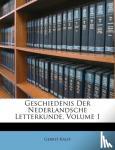 Gerrit Kalff - Geschiedenis Der Nederlandsche Letterkunde, Volume 1
