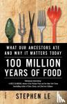 Le, Stephen - 100 Million Years of Food