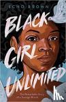 Brown, Echo - Black Girl Unlimited
