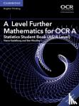 Kadelburg, Vesna - A Level Further Mathematics for OCR a Statistics Student Book (As/A Level) with Cambridge Elevate Edition (2 Years)