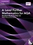 Ward, Stephen - A Level Further Mathematics for Aqa Student Book 2 (Year 2) with Cambridge Elevate Edition (2 Years)