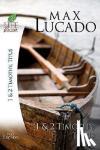 Max Lucado - 1 and 2 Timothy, Titus
