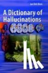 Blom, Jan Dirk - A Dictionary of Hallucinations