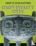 Kelly, Tracey - Great Civilisations: Shang Dynasty China